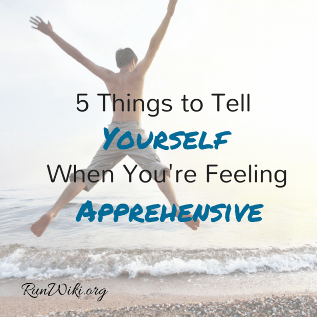 5 Things to Tell Yourself when you're feeling apprehensive. These are spot on especially number 2 . Life tips and tricks | Life hacks everyone should know