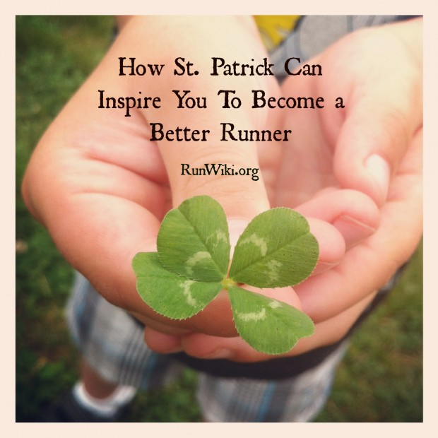 How St Patrick can inspire you to become a better runner. Wisdom | half marathon training tips | 5K | 10K |fitness | workout | St Patricks Day