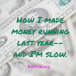 How I made money running last year--and