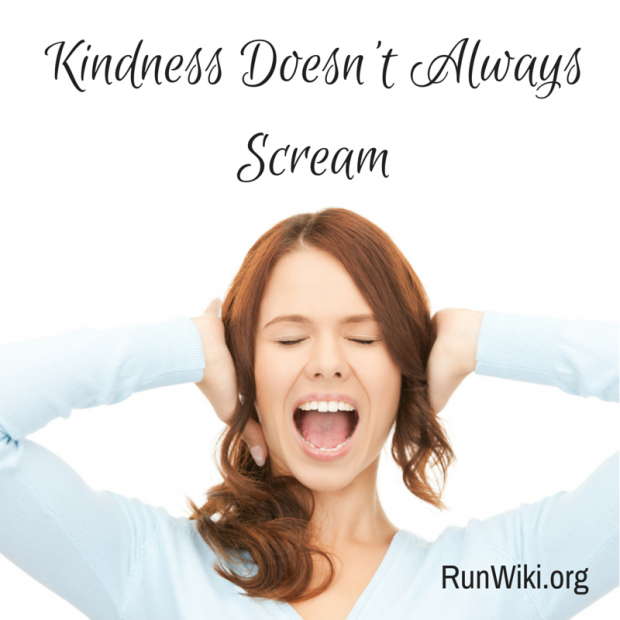 Kindness Doesn't Always Scream
