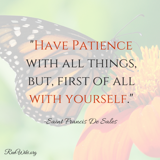 Have patience with all things,but first