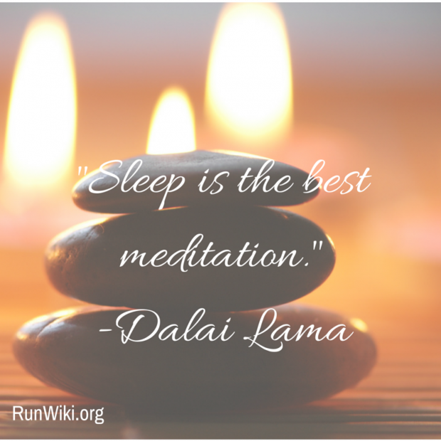 -Sleep is the best meditation.--Dalai