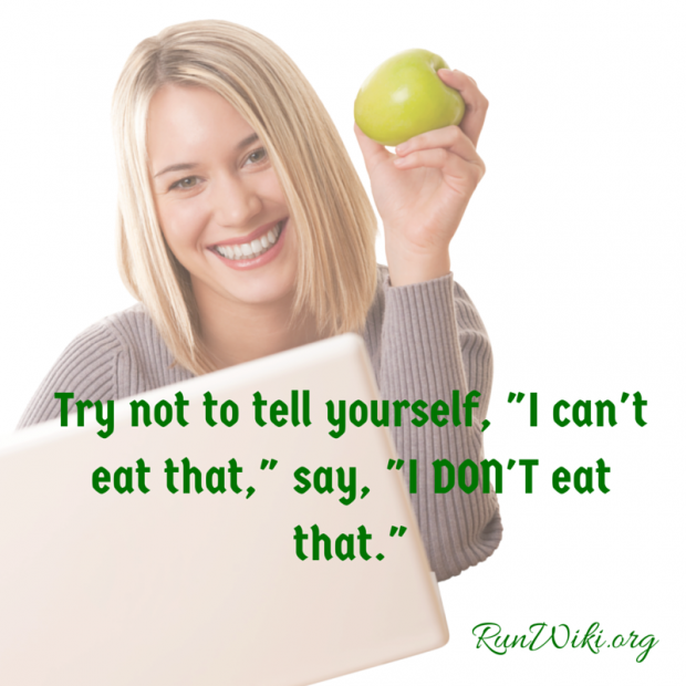 Try not to tell yourself, -I can't eat