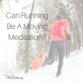 Can Running Be A Moving Meditation-