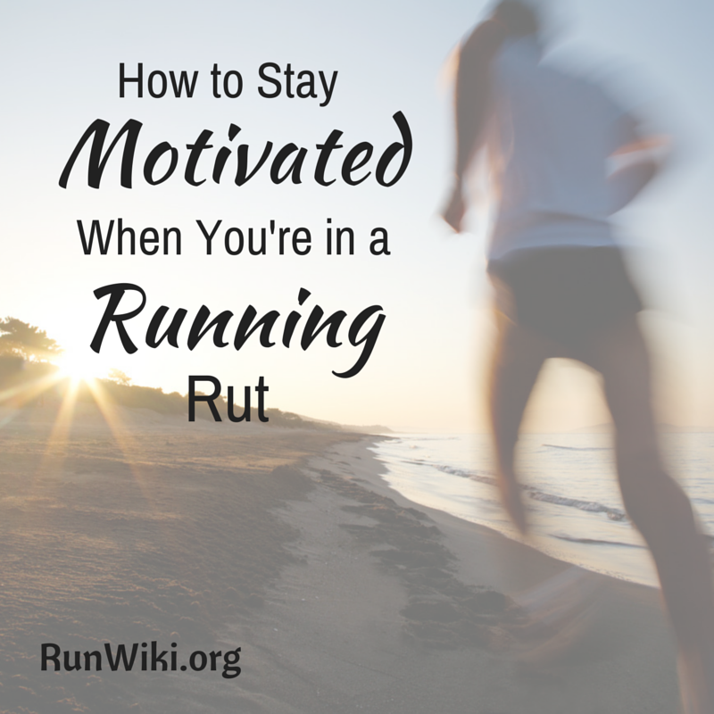 How to Stay Motivated When You're in a Running Rut