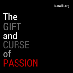 The gift and curse of passion