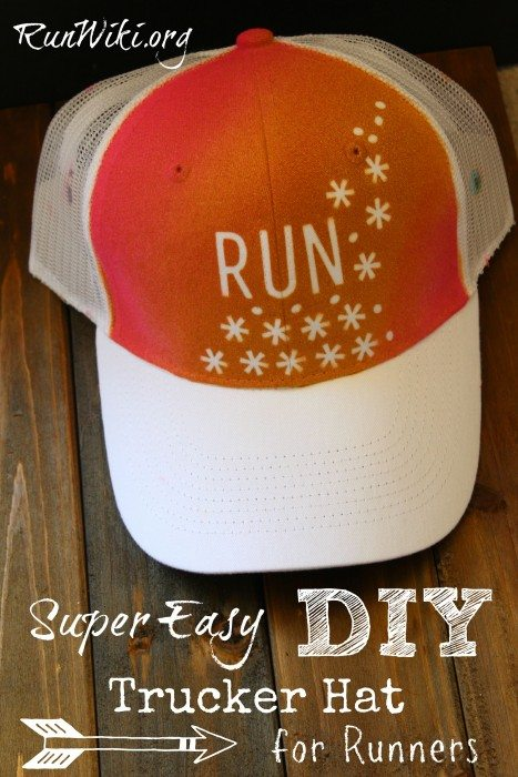 Super easy DIY Trucker Hat Project for runners. This  clothes/hat craft  idea is only 4 steps. Could be given as a Christmas gift for fitness person who is training for a half marathon- could put any quote for inspiration and motivation on it- running tips.