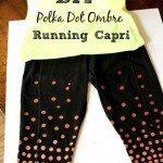 DIY Polka Dot Ombre Running/Yoga Capri