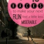 15 Hacks to Make Running a Little Less Miserable