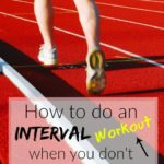 How To Do An Interval Workout When You Don't Have Access to a Track