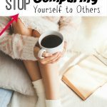 Why Should you Stop Comparing Yourself to Others and 12 Tips to STOP